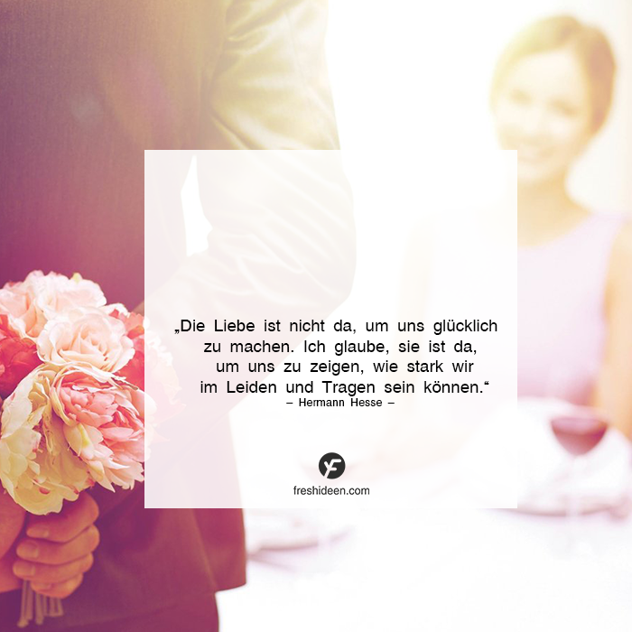 Liebesleiden tragen Zitat über Liebe Hermann hesse