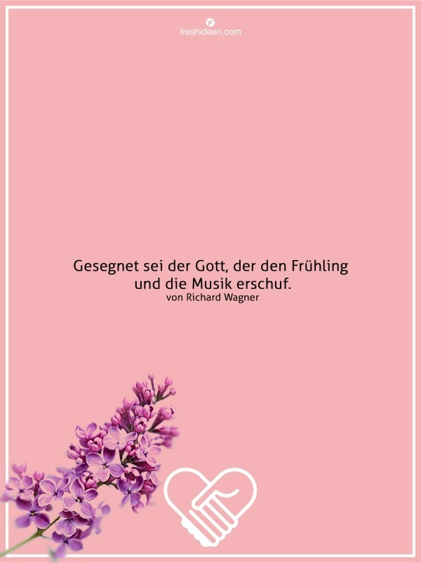 Zitate Wagner Frühling Gott großer Künstler