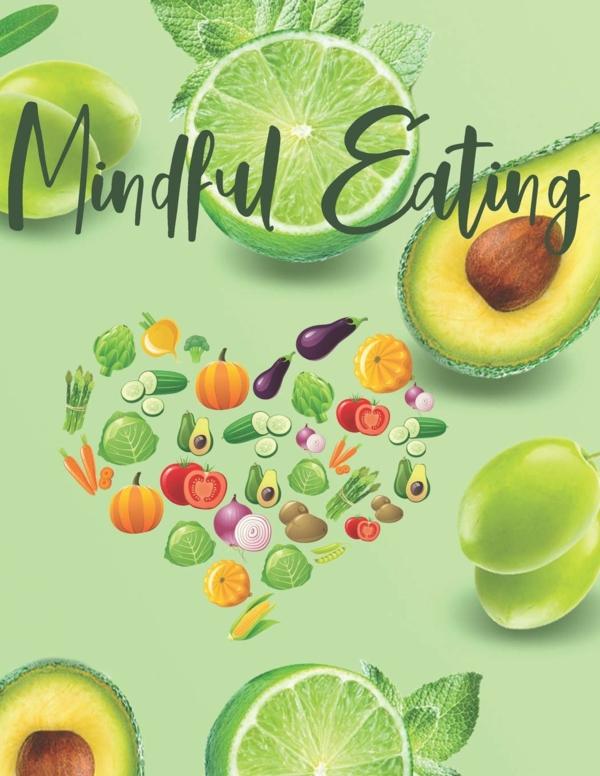 Was ist achtsames Essen und warum ist es wichtig achtsam essen